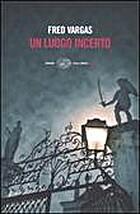 Un luogo incerto by Vargas Fred