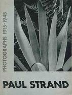 Paul Strand : Photographs 1915 -1945 ;…