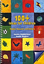 100 Plus Ideas for Children by Jackie…