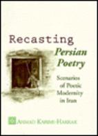 Recasting Persian Poetry: Scenarios of…