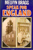 Speak for England by Melvyn Bragg