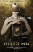The Alchemy of Stone by Ekaterina Sedia