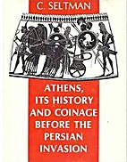 Athens, its history and coinage before the…