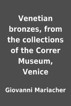 Venetian bronzes, from the collections of…