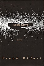 Star Dust: Poems by Frank Bidart