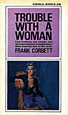 Trouble with a woman (Consul books) by Frank…