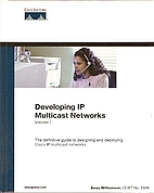 Developing IP Multicast Networks Volume 1 by…