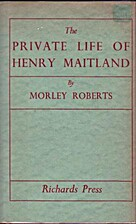 The Private Life of Henry Maitland by Morley…