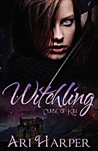 Witchling (Curse of Kin, #1) by Ari Harper