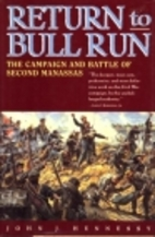 Return to Bull Run: The Campaign and Battle…