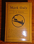 Mark Only by T. F. Powys
