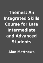 Themes: An Integrated Skills Course for Late…
