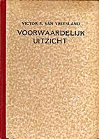 Voorwaardelijk uitzicht by Victor E. van…
