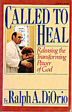 Called to Heal by Ralph A. Diorio