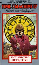 Time Machine 17: Scotland Yard Detective by…