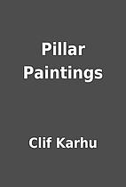 Pillar Paintings by Clif Karhu