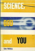 Science, God, and you by Enno Wolthuis