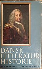 Dansk litteratur historie. 1, Fra runerne…