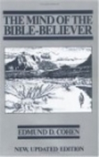 The mind of the Bible-Believer by Edmund D.…