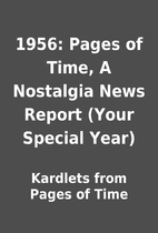 1956: Pages of Time, A Nostalgia News Report…