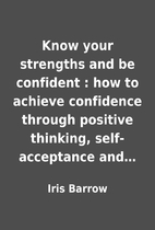 Know your strengths and be confident : how…