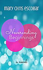 Neverending Beginnings by Mary Chris Escobar