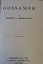 Gossamer by George A. Birmingham