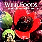 Wild Foods of the Sonoran Desert by Kevin…