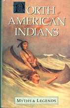 The Myths of the North American Indians by…