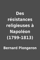 Des résistances religieuses à Napoléon…