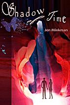Shadow of Time by Jen Minkman