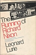 The running of Richard Nixon by Leonard…