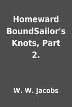 Homeward BoundSailor's Knots, Part 2. by W.…