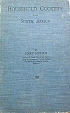 Household cookery for South Africa by Mary…