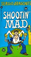 Shootin' Mad by Sergio Aragonés