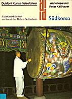 Südkorea : Kunst und Kultur im Land der…