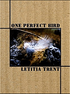 One Perfect Bird by Letitia Trent