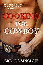 Cooking For Cowboy by Brenda Sinclair