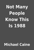 Not Many People Know This Is 1988 by Michael…