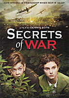 Secrets of War [2014 film] by Dennis Bots