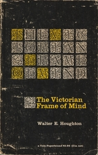 The Victorian Frame of Mind, 1830-1870 by…