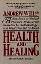 Health and Healing by Andrew Weil