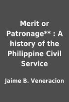 Merit or Patronage** : A history of the…