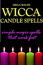 Wicca Candle Spells: Simple Magick Spells…