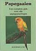 Papegaaien een complete gids over alle…
