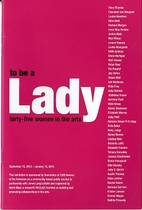 to be a Lady, forty-five women in the arts…
