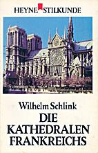 Die Kathedralen Frankreichs by Wilhelm…