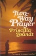 Two-way prayer by Priscilla Brandt
