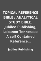 TOPICAL REFERENCE BIBLE / ANALYTICAL STUDY…