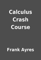 Calculus Crash Course by Frank Ayres